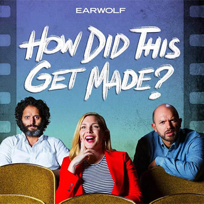 how-did-this-get-made-podcast