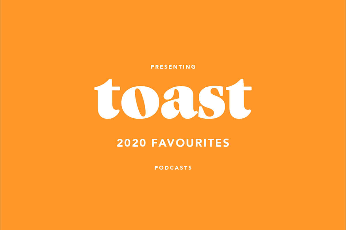 favourite-podcasts-2020-toast