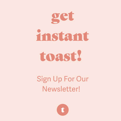 Sign up for Toast newsletter.