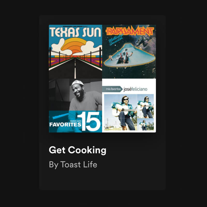 One of the playlists for every mood is Get Cooking by Toast Life, showing covers of four of the many artists