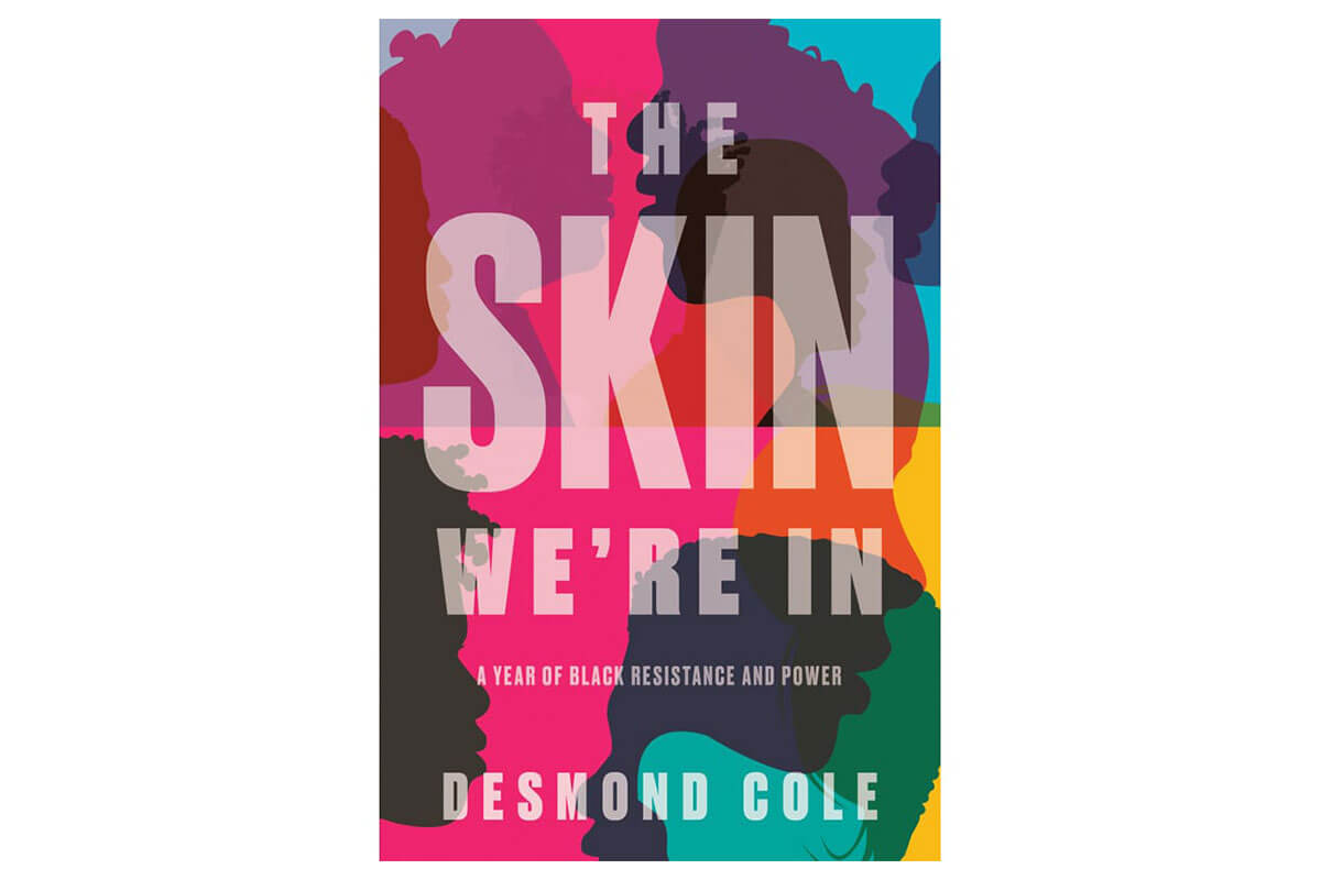 Colourful book cover for The Skin We're In by Desmond Cole, a must-read for Black History Month