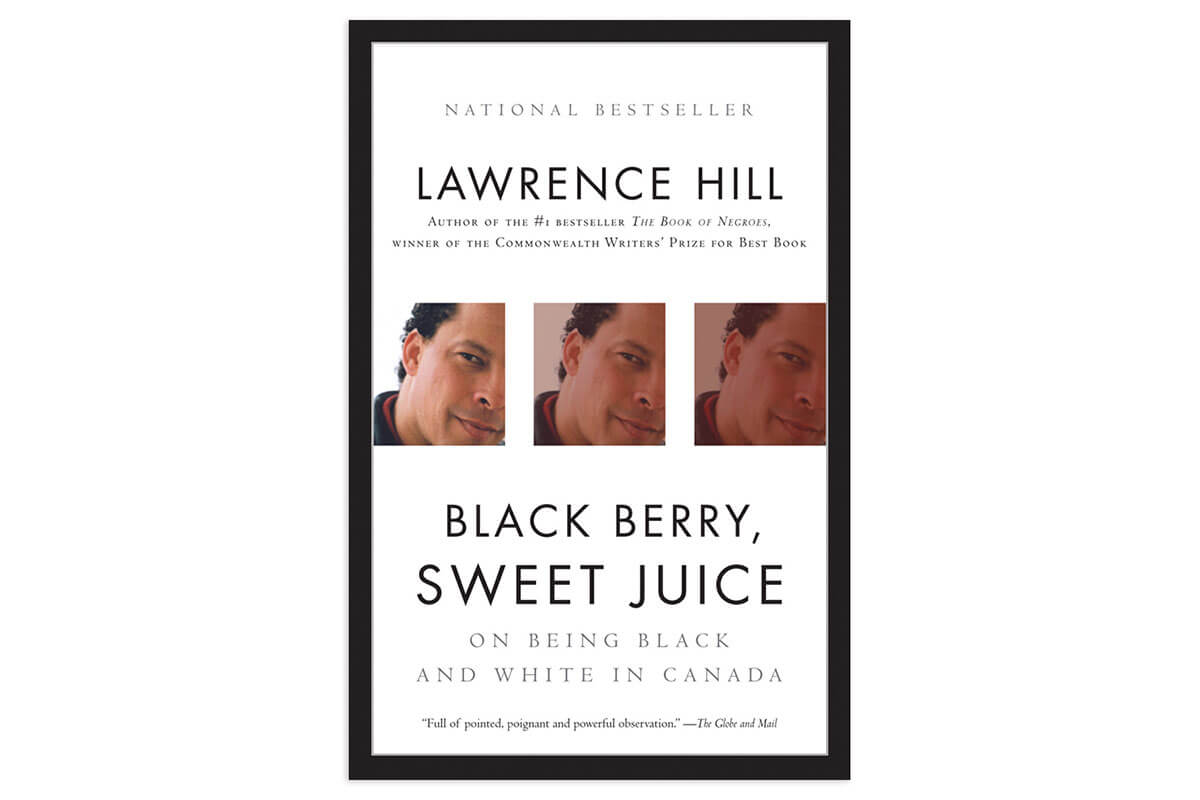 Book cover for Black Berry, Sweet Juice by Lawrence Hill, one of Toast's non-fiction picks for Black History Month