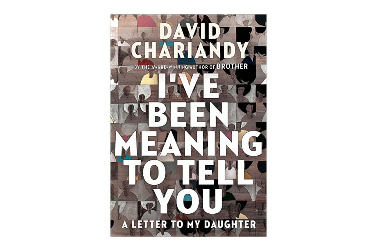 Book cover for I've Been Meaning to Tell You by David Chariandy, one of Toast's non-fiction picks for Black History Month